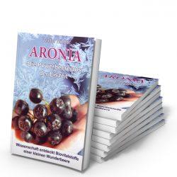Aronia Buch : Die Powerbeere aus der Eiszeit (211 Seiten)